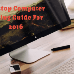 Computer Buying Guide For 2016
