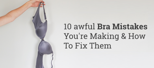 10 Bra MistakesYourProbably Making