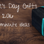 Father's Day Gifts 2016 Last minute ideas