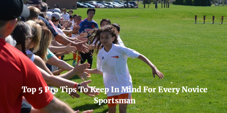 Top 5 Pro Tips for Novice Sportsman