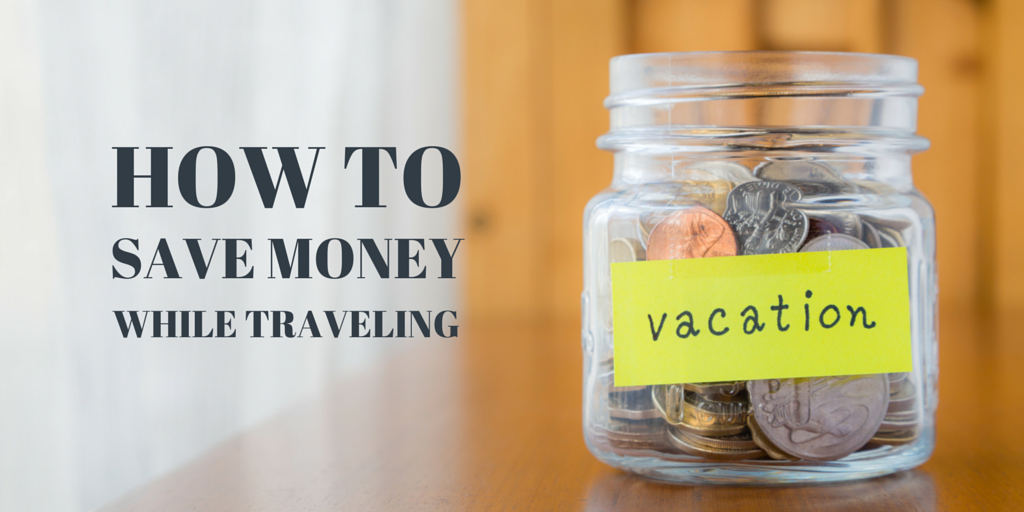 how to Save Money During Your Travel