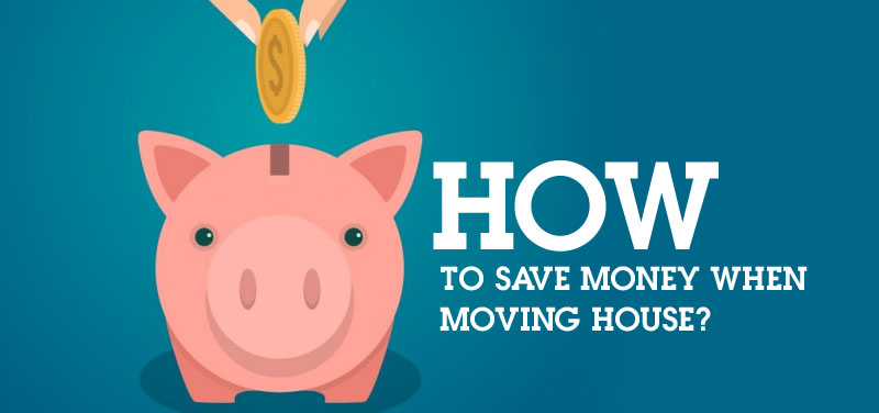 Tips to Help you Save Money when Moving House