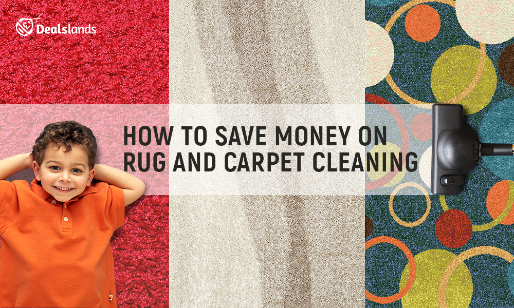 How To Save Money On Rug And Carpet Cleaning