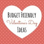 6 Ideas For A Budget-Friendly Valentine's Day