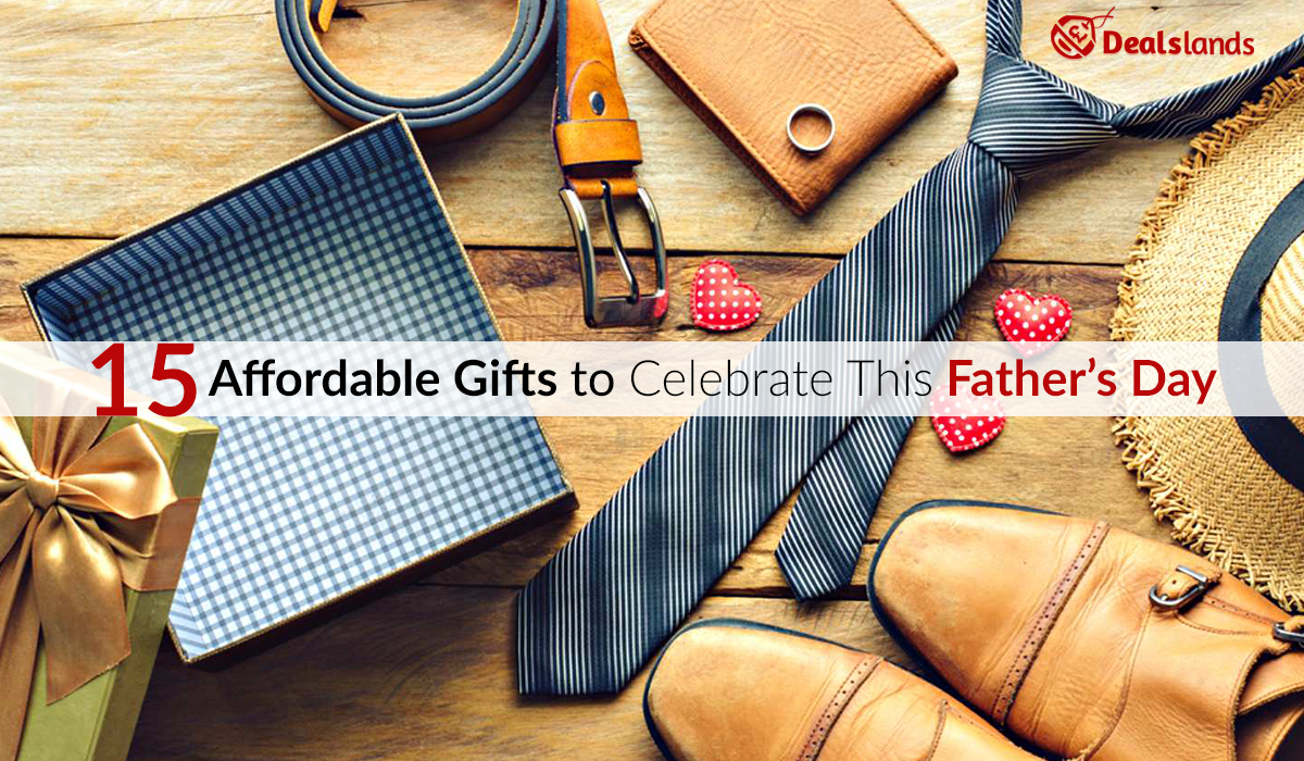 15 Affordable Gifts to Celebrate This Father's Day